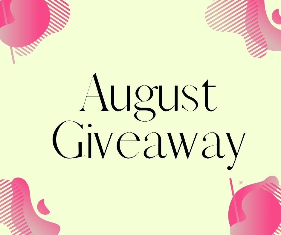August Giveaway